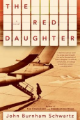 The Red Daughter by John Burnham Schwartz