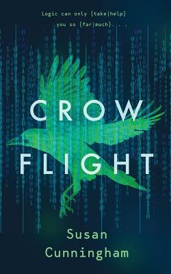 Crow Flight book jacket. A novel by Susan Cunningham.